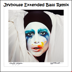 Lady Gaga   Applause (Jyvhouse Extended Bass Remix)