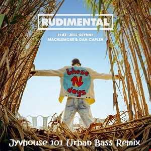 Rudimental ft Jess, Mack n Dan   These Days (Jyvhouse 101 Urban Bass Remix)