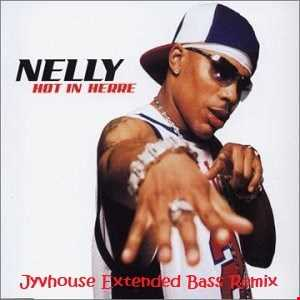 Nelly   Hot In Herre (Jyvhouse Extended Bass Remix)