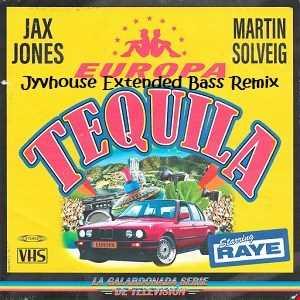 Jax Jones & Martin Solveig ft RAYE   Tequila (Jyvhouse Extended Bass Remix)