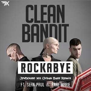 Clean Bandit ft Sean Paul   Rockabye (Jyvhouse 101 Urban Bass Remix)
