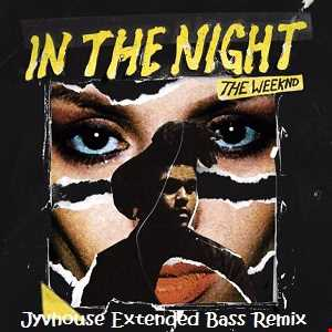 The Weeknd   In The Night (Jyvhouse Extended Bass Remix)