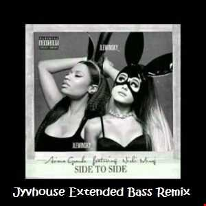 Ariana Grande ft Nicki Minaj   Side To Side (Jyvhouse 101 Urban Bass Remix)