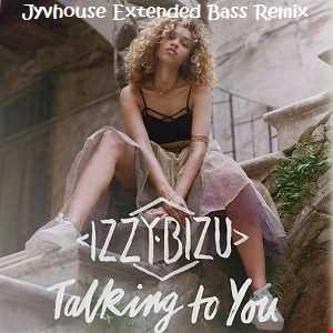 Izzy Bizu   Talking To You (Jyvhouse Extended Bass Remix)