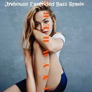 Rita Ora   Anywhere (Jyvhouse Extended Bass Remix)