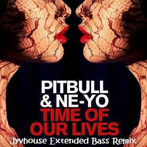 Pitbull ft Ne Yo   Time Of Our Lives (Jyvhouse Extended Bass Remix)