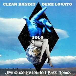 Clean Bandit ft Demi Lovato   Solo (Jyvhouse Extended Bass Remix)