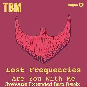 Lost Frequencies   Are You With Me (Jyvhouse Extended Bass Remix)
