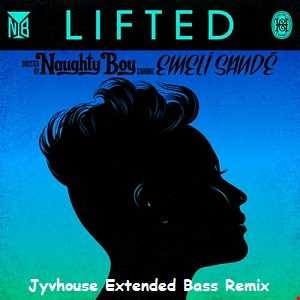 Naughty Boy ft Emeli Sande   Lifted (Jyvhouse Extended Bass Remix)