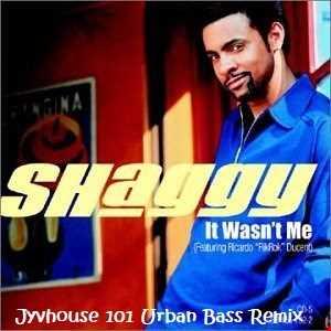 Shaggy   It Wasnt Me (Jyvhouse 101 Urban Bass Remix)