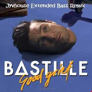 Bastille   Good Grief (Jyvhouse Extended Bass Remix)