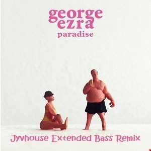 George Ezra   Paradise (Jyvhouse Extended Bass Remix)