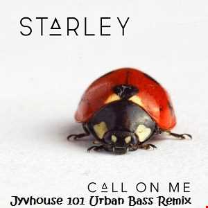 Starley   Call On Me (Jyvhouse 101 Urban Bass Remix)