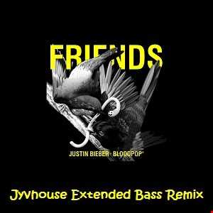 Justin Bieber ft BloodPop   Friends (Jyvhouse Extended Bass Remix)
