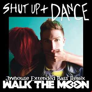 Walk The Moon   Shut Up And Dance (Jyvhouse Extended Bass Remix)
