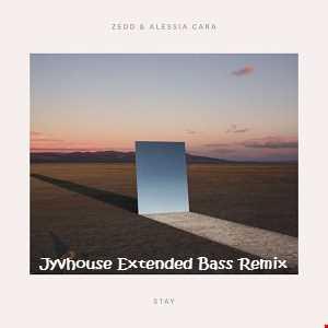 Zedd ft Alessia Cara   Stay (Jyvhouse Extended Bass Remix)
