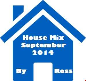 House Mix September 2014 by Ross
