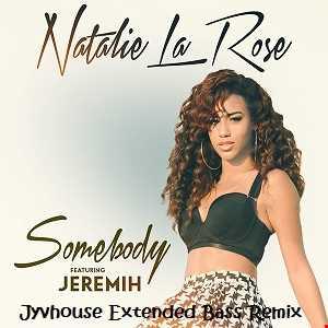 Natalie La Rose ft Jeremih   Somebody (Jyvhouse Extended Bass Remix)