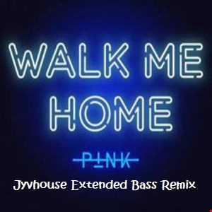 Pink   Walk Me Home (Jyvhouse Extended Bass Remix)