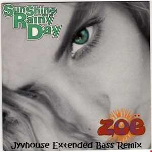 Zoe   Sunshine On A Rainy Day (Jyvhouse Extended Bass Remix)