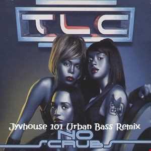 TLC   No Scrubs (Jyvhouse 101 Urban Bass Remix)
