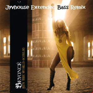 Beyonce   Run The World (Girls) (Jyvhouse Extended Bass Remix)