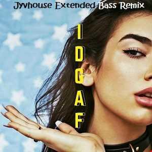 Dua Lipa   IDGAF (Jyvhouse Extended Bass Remix)