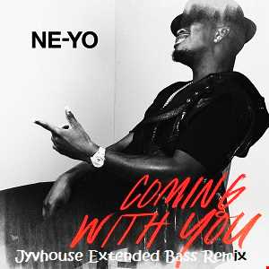 Ne Yo   Coming With You (Jyvhouse Extended Bass Remix)