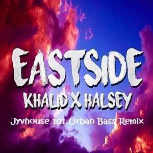 Benny Blanco ft Halsey Khalid   Eastside (Jyvhouse 101 Urban Bass Remix)
