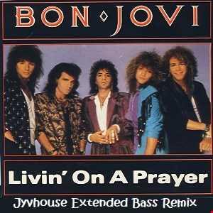 Bon Jovi   Living On A Prayer (Jyvhouse Extended Bass Remix)