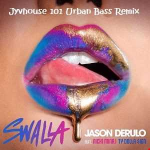 Jason Derulo ft Nicki Minaj & Ty Dolla $ign – Swalla (Jyvhouse 101 Urban Bass Remix)