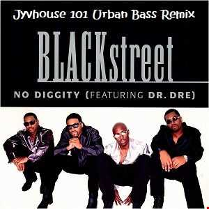 Blackstreet ft Dr Dre   No Diggity (Jyvhouse 101 Urban Bass Remix)