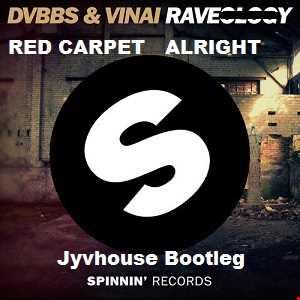 DVBBS & Vinai v Red Carpet   RaveAlrighty (Jyvhouse Bootleg)