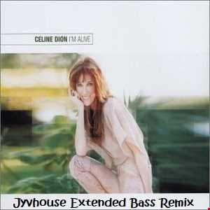 Celine Dion   Im Alive (Jyvhouse Extended Bass Remix)