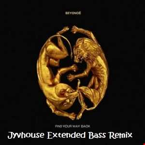 Beyonce   Find Your Way Back (Jyvhouse Extended Bass Remix)