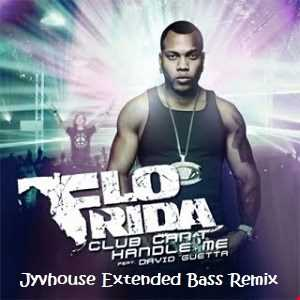 Flo Rida ft David Guetta   Club Cant Handle Me (Jyvhouse Extended Bass Remix)
