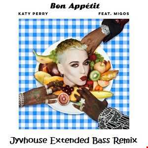 Katy Perry ft Migos   Bon Appetit (Jyvhouse Extended Bass Remix)