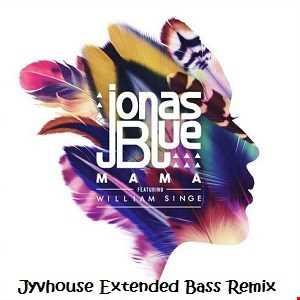 Jonas Blue ft William Singe   Mama (Jyvhouse Extended Bass Remix)