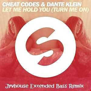 Cheat Codes & Dante Klein   Let Me Hold You (Turn Me On) (Jyvhouse Extended Bass Remix)