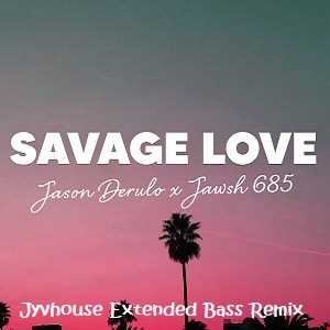 Jawsh 685 ft Jason Derulo   Savage Love (Jyvhouse Extended Bass Remix)