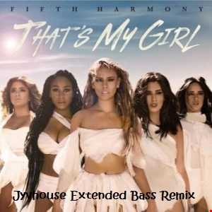 Fifth Harmony   Thats My Girl (Jyvhouse Extended Bass Remix)