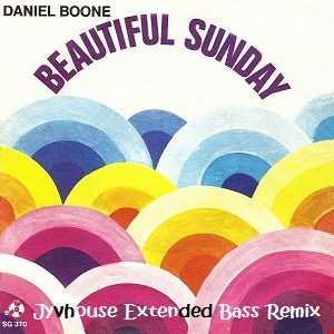 Daniel Boone   Beautiful Sunday (Jyvhouse Extended Bass Remix)
