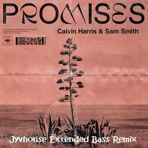 Calvin Harris ft Sam Smith   Promises (Jyvhouse Extended Bass Remix)