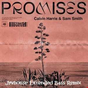Calvin Harris ft Sam Smith   Promises (Jyvhouse Extended Bass Remix)