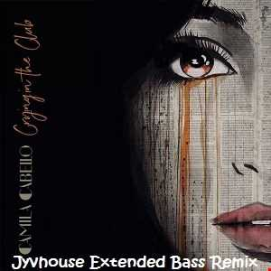 Camilla Cabello   Crying In The Club (Jyvhouse 101 Urban Bass Remix)
