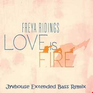 Freya Ridings   Love Is Fire (Jyvhouse Extended Bass Remix)