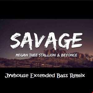 Megan Thee Stallion ft Beyonce   Savage (Jyvhouse 101 Urban Bass Remix)