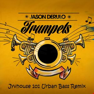 Jason Derulo   Trumpets (Jyvhouse 101 Urban Bass Mix)
