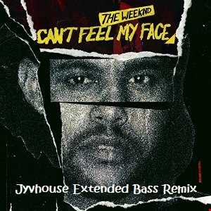 The Weeknd   Cant Feel My Face (Jyvhouse Extended Bass Remix)