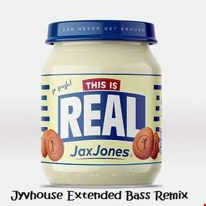 Jax Jones ft Ella Henderson   This Is Real (Jyvhouse Extended Bass Remix)